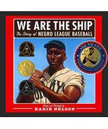We Are the Ship: The Story of Negro League Baseball [Hardcover] Kadir Ne... - $11.64