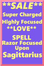 Powerful Love Spell Highly Charged Spell For Sagittarrius Magick love - $47.00