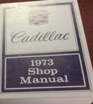 1973 GM Cadillac Deville Seville Fleetwood Eldorado Service Shop Manual NEW - $98.99