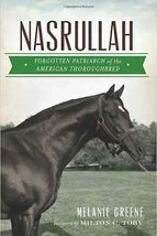 Nasrullah: Forgotton Patriarch of the American Thoroughbred - New Softco... - $19.95
