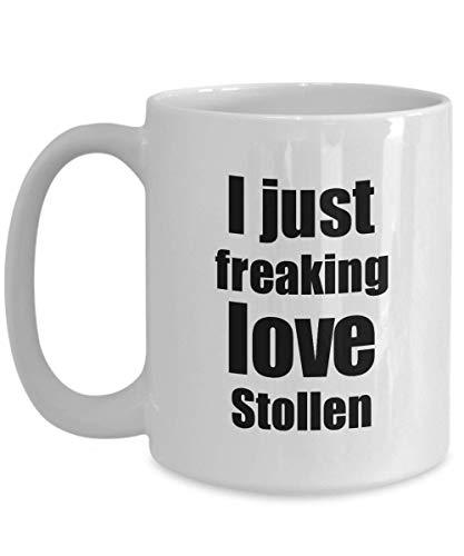 Primary image for Stollen Lover Mug I Just Freaking Love Funny Gift Idea for Foodie Coffee Tea Cup