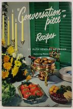 Conversation Piece Recipes by Ruth Vendley Neumann - $4.99
