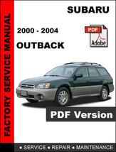 Subaru Outback 2000 2001 2002 2003 2004 Workshop Service Repair Factory Manual - $14.95