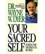 Your Sacred Self: Making the Decision to Be Free by Wayne W. Dyer - PB -... - $15.00