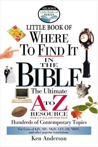 Primary image for Nelson's Little Book of Where To Find It in the Bible [Paperback] Anderson, Ken