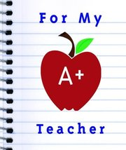 For My A+ Teacher (Spotlights) [Hardcover] Ariel Books,Mary Rodarte - $4.00
