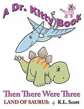 The Land of Saurus: Then There Were Three [Paperback] Scott, K. L. - $14.95