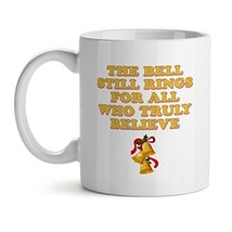 The Bell Still Rngs For All Who Truly Believe - Mad Over Mugs - Inspirat... - $15.63