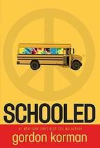Schooled [Paperback] Korman, Gordon - $3.50