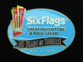 SIX FLAGS GREAT ADVENTURE COLLECTOR PIN 1974-2004 30 YEARS OF THRILLS NE... - $19.79