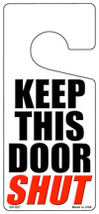 Keep This Door Shut Novelty Metal Door Hanger - $12.95