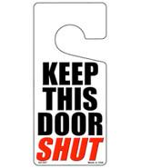 Keep This Door Shut Novelty Metal Door Hanger - $12.95