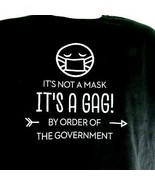 NWT Mens T Shirt M It's Not A Mask It's A Gag By Order Of The Government... - $17.90