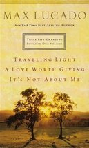 Three Life-Changing Books in One Volume: Traveling Light / A Love Worth Giving / image 1