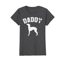 ITALIAN GREYHOUND DADDY T-shirt Matching Family T-shirt - $19.99+