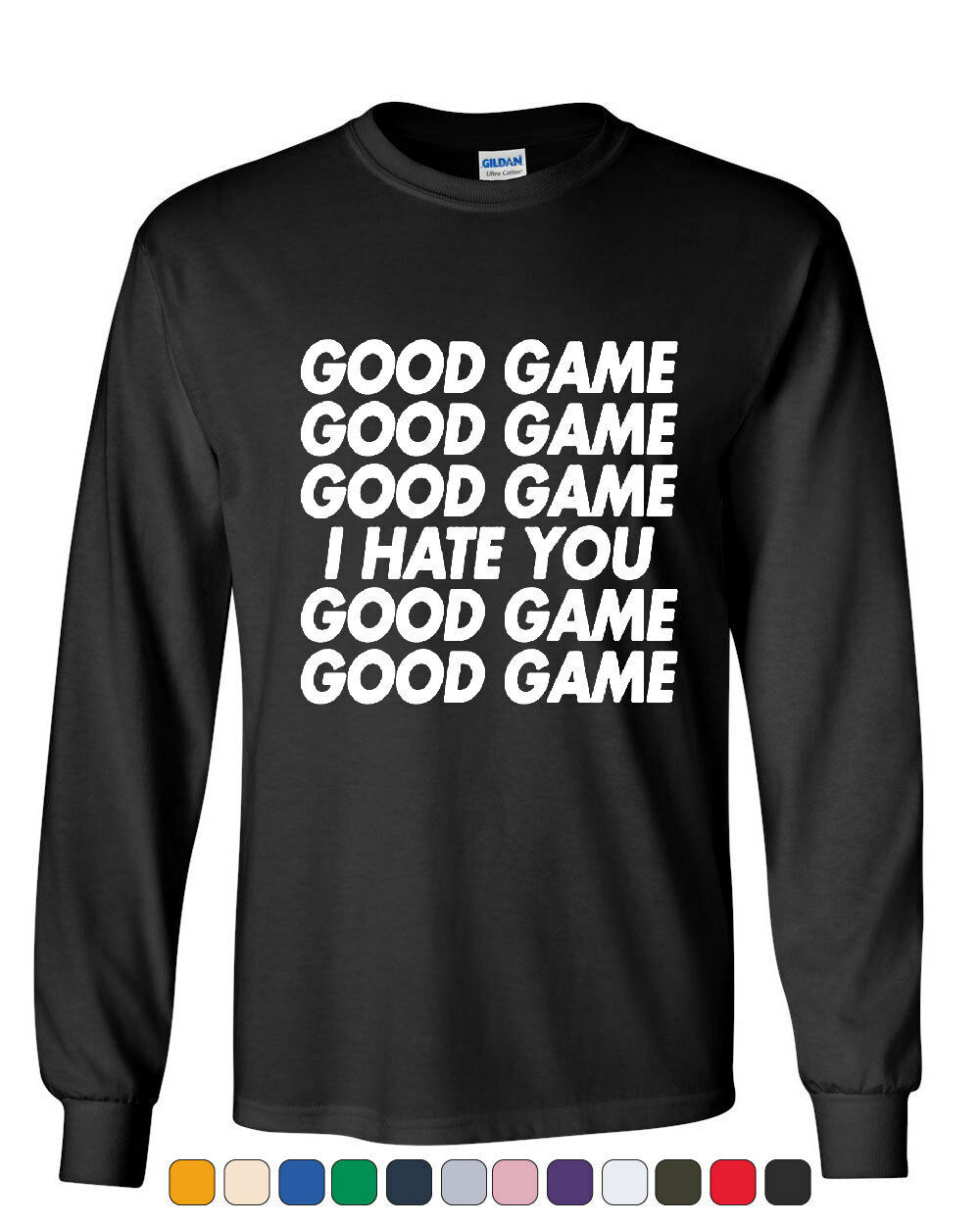 Good Game I Hate You Long Sleeve T-Shirt Funny Sports Team Ball - $9.51 - $22.99