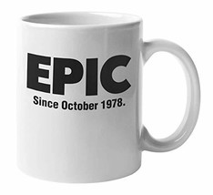 Epic Since October 1978 Awesome Coffee & Tea Mug Cup, Birthday Party Decor, Thin - $19.59
