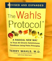 The Wahls Protocol : A Radical New Way to Treat All Chronic Autoimmune - $19.28