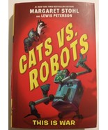 CATS VS. ROBOTS THIS IS WAR FIRST ED AGES 8-12 MARGARET STOHL LEWIS PETE... - $5.83