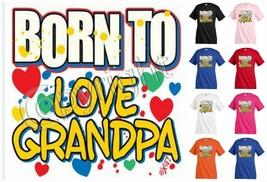 BORN TO LOVE GRANDPA T-shirt Children Kids Unisex Girl Boy Family Funny ... - $12.99