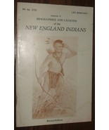 Biographies and Legends of the New England Indians Volume II by Leo Bonf... - $12.86