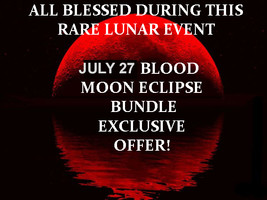 DISCOUNTS TO $182 Haunted JULY 27 BLOOD MOON ECLIPSE BUNDLE MANY MAGICKALS  - $200.00