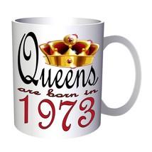 New Art Design Queens are born in 1973 11oz Mug b709 - $10.83