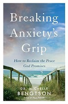 Breaking Anxiety's Grip [Paperback] Bengtson - $7.80
