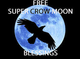 Free W $49 Orders Haunted March 9TH Full Crow Super Moon Blessing High Magick - $0.00