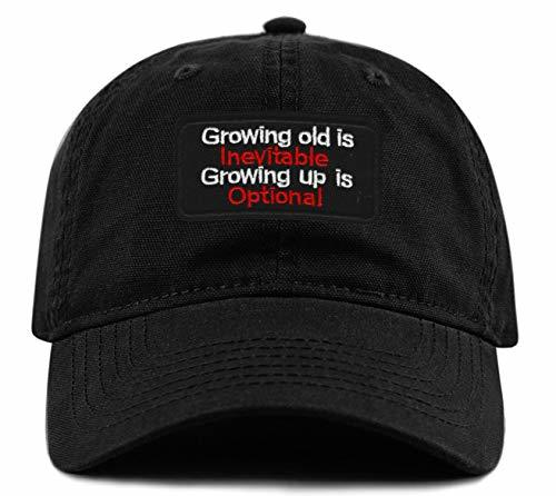 Growing Old Is Inevitable Growing Up Is Optional Hat - Adjustable Dad Cap Funny