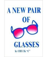 """A New Pair Of Glasses By Chuck """"C"""" (Chamberlain) (Author) + Free Bookmar... - $10.58"""