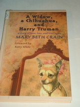 A WIDOW, A CHIHUAHUA AND HARRY TRUMAN Mary Beth Crain  HB  Large Print - $9.99