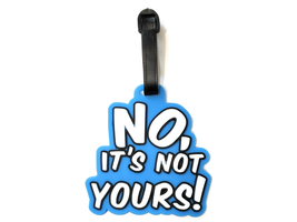 Not Yours ~ Travel Suitcase ID Luggage Tag and Suitcase Label - $6.95