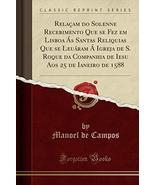 Relaam do Solenne Recebimento Que se Fez em Lisboa s Santas Reliquias Qu... - $55.44