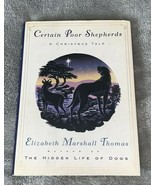 Certain Poor Shepherds A Christmas Tale by Elizabeth Marshall Thomas Har... - $12.00