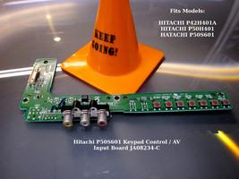 Hitachi P50S601 Keypad Control / AV Input Board JA08234-C DW3U - $10.36