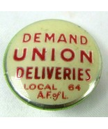 Vintage 1930s Pin Button Demand Union Deliveries Local 64 A.F. of L Bast... - $28.54