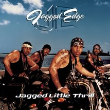 Jagged Little Thrill Jagged Edge  - $16.00