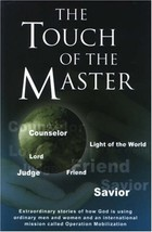 The Touch of The Master: Extraordinary Stories of How God is Using Ordin... - $14.99