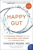 Happy Gut: The Cleansing Program to Help You Lose by Vincent Pedre Paper... - $14.11