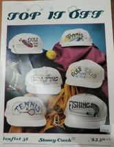 Top It Off [Stoney Creek 38] Sports Cross Stitch Baseball Caps Golf Fishing Tenn - $9.89