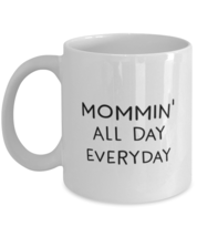 Mom Coffee Mug, Mommin' All Day Everyday, Funny Mothers Day Gifts For Mommy  - £10.86 GBP+