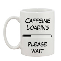 Rude Adult Funny Joke Humor Gift Caffeine Loading 10oz Mug  - $8.93