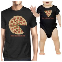 He Is A Slice Of Me I'm A Slice Of Him Pizza Dad and Baby Matching Black... - $29.99+