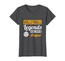 Special shirts - Volleyball Legends Were Born In August Birthday Gift Shirt Wow - $19.95+