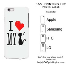 I Love My Cat White Phone Case for iphone 4-6P, Galaxy S4-6, Note 4 LG3, M8 - $13.99