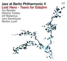 Jazz at Berlin Philharmonic V - Lost Hero - Tears for Esbjörn CD NEW - $19.99