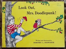 Look Out, Mrs. Doodlepunk! by Dorothy L. Dodworth 1972 - $5.00