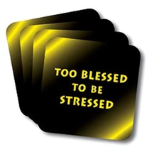Too Blessed to be Stressed Coasters (African American Coasters) - $19.53