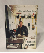 Blindsided Lifting A Life Above Illness A Reluctant Memoir by Richard M ... - $2.00
